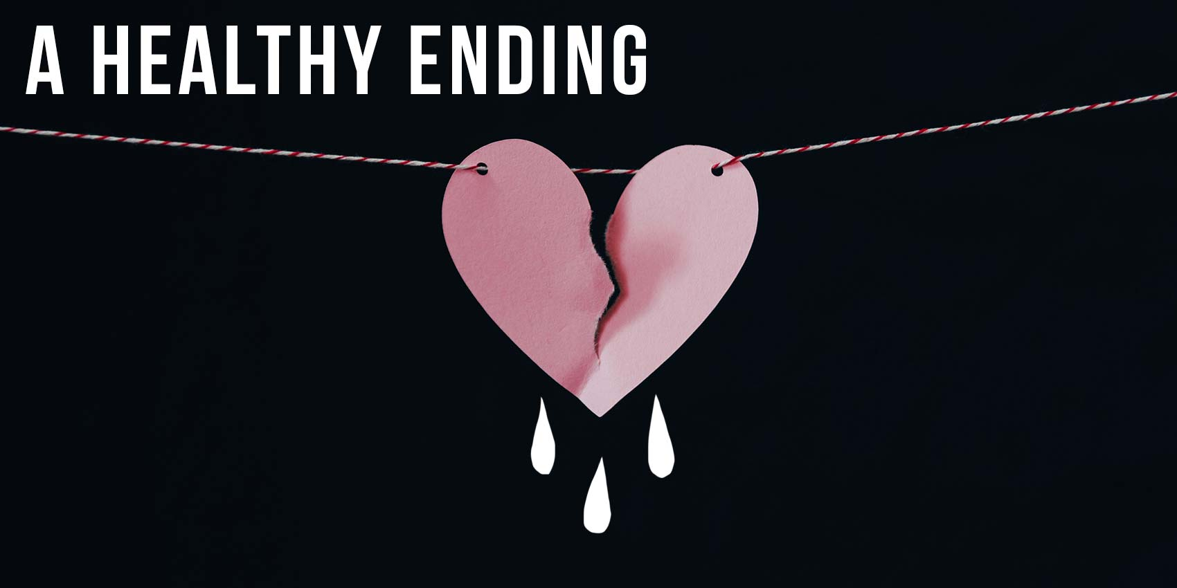 Healthy Endings to Relationships
