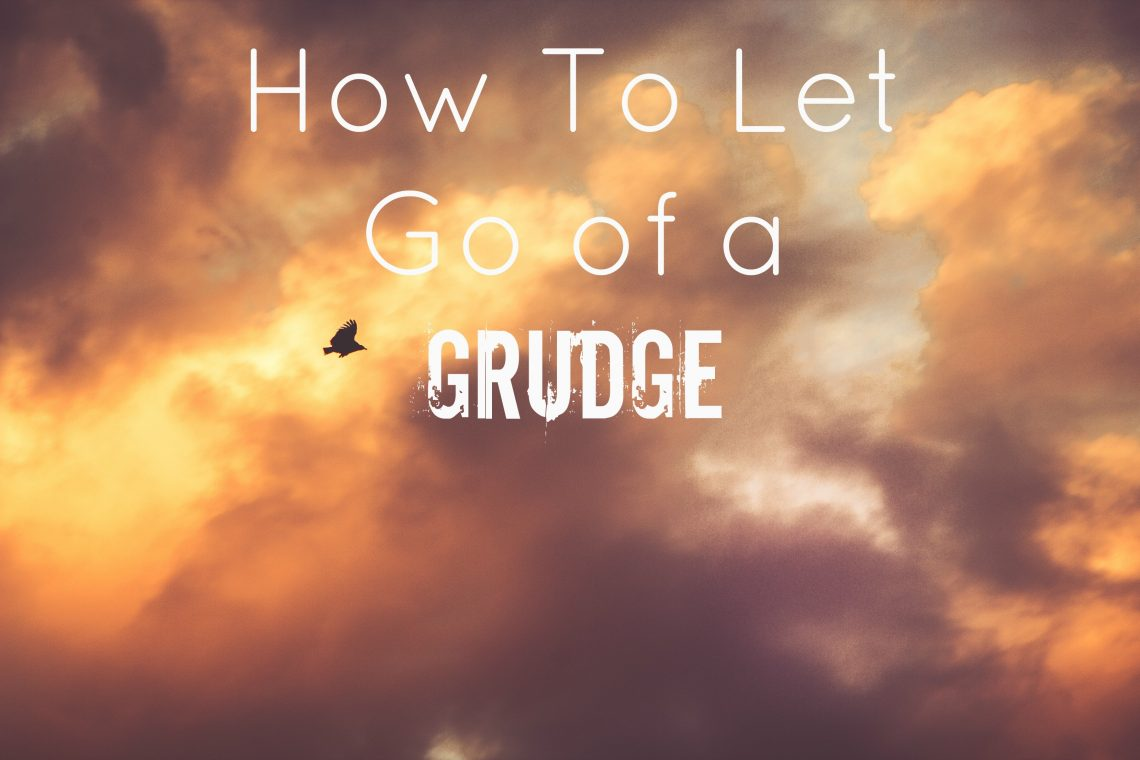How to Let Go of a Grudge